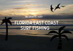 Florida East Coast Surf Fishing